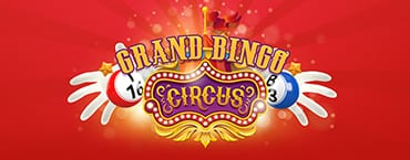 Win Cash Prizes Instantly With The Grand Bingo Circus Tourney | Online Bingo Games