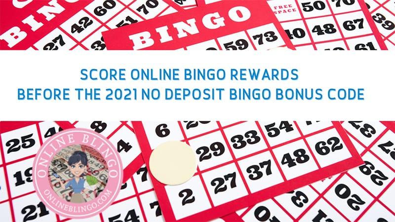 Score Online Bingo Rewards Before The 2021 No Deposit Bingo Bonus Code