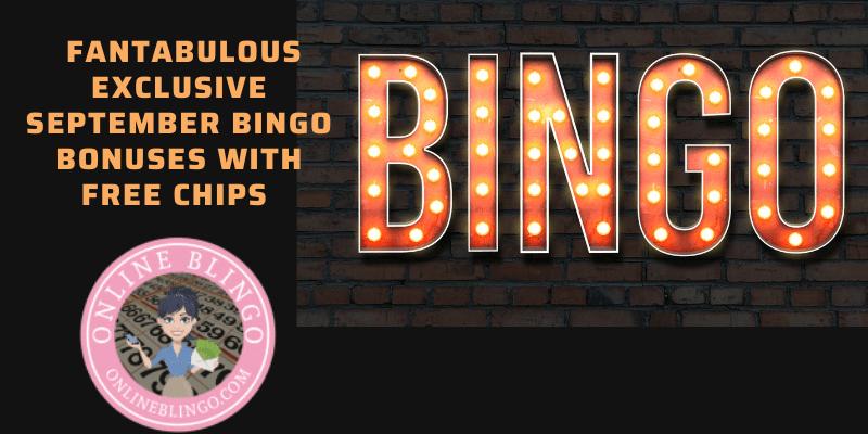 Fantabulous EXCLUSIVE September Bingo Bonuses With FREE CHIPS